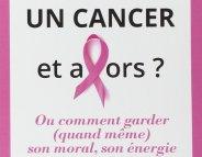 Cancer : comment vivre, malgré tout